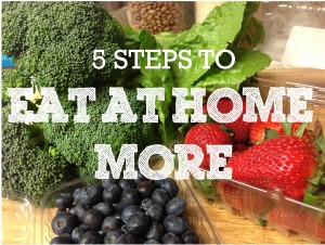 5 Easy Steps To Eating At Home More